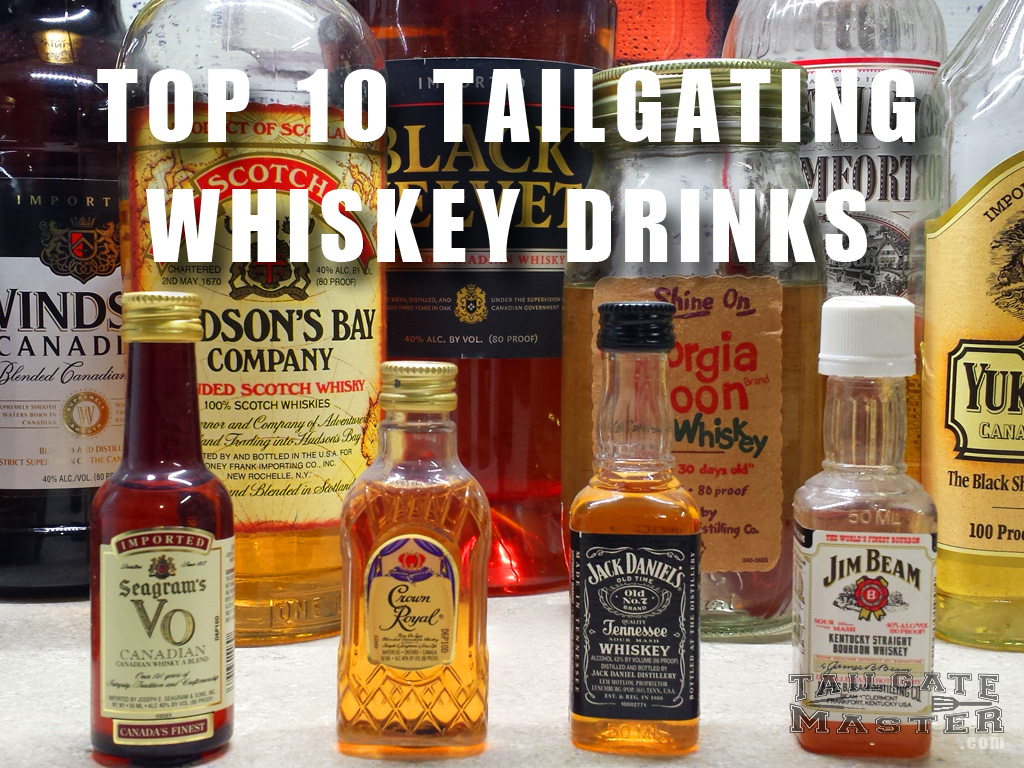 Top 10 tailgating whiskey drinks for Most popular whiskey drinks
