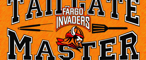Tailgate Master will be at the Fargo North Dakota Invaders Football Games May thru August 2017