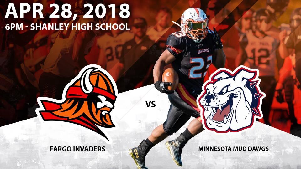 Fargo Invaders vs Minnesota Mud Dawgs 04/28/2018